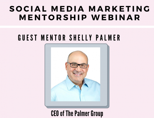 Social Media Marketing: Guest Mentor Shelly Palmer